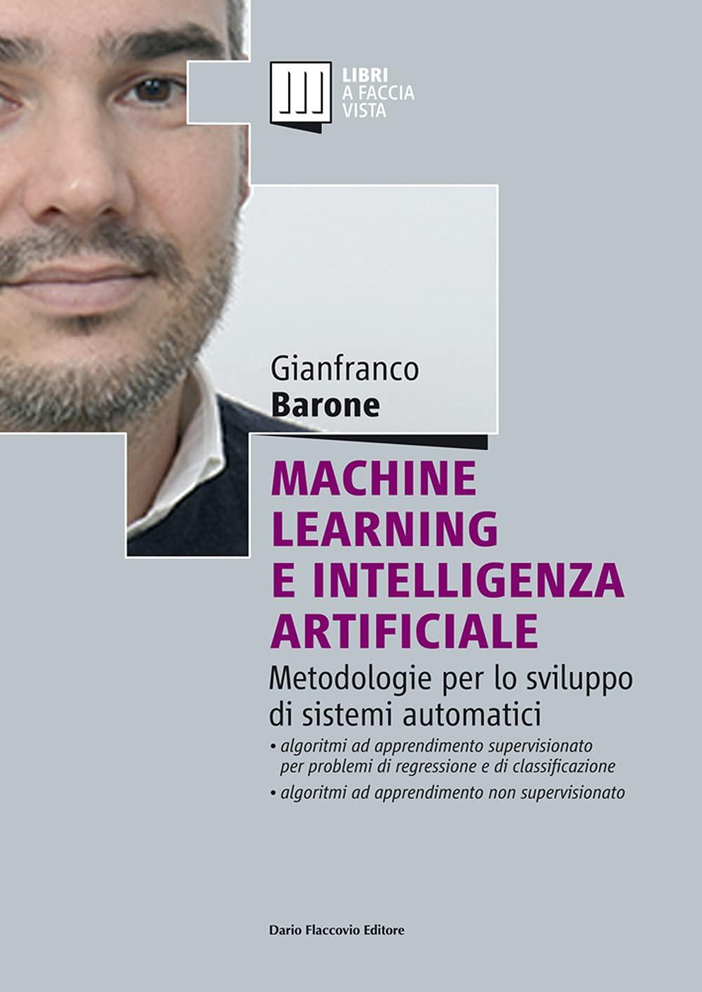 Machine Learning e Intelligenza Artificiale - Metodologie per lo sviluppo di sistemi automatici